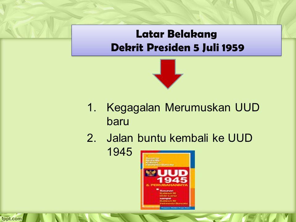 Latar Belakang Dekrit Presiden 5 Juli 1959. Kegagalan Merumuskan UUD baru.