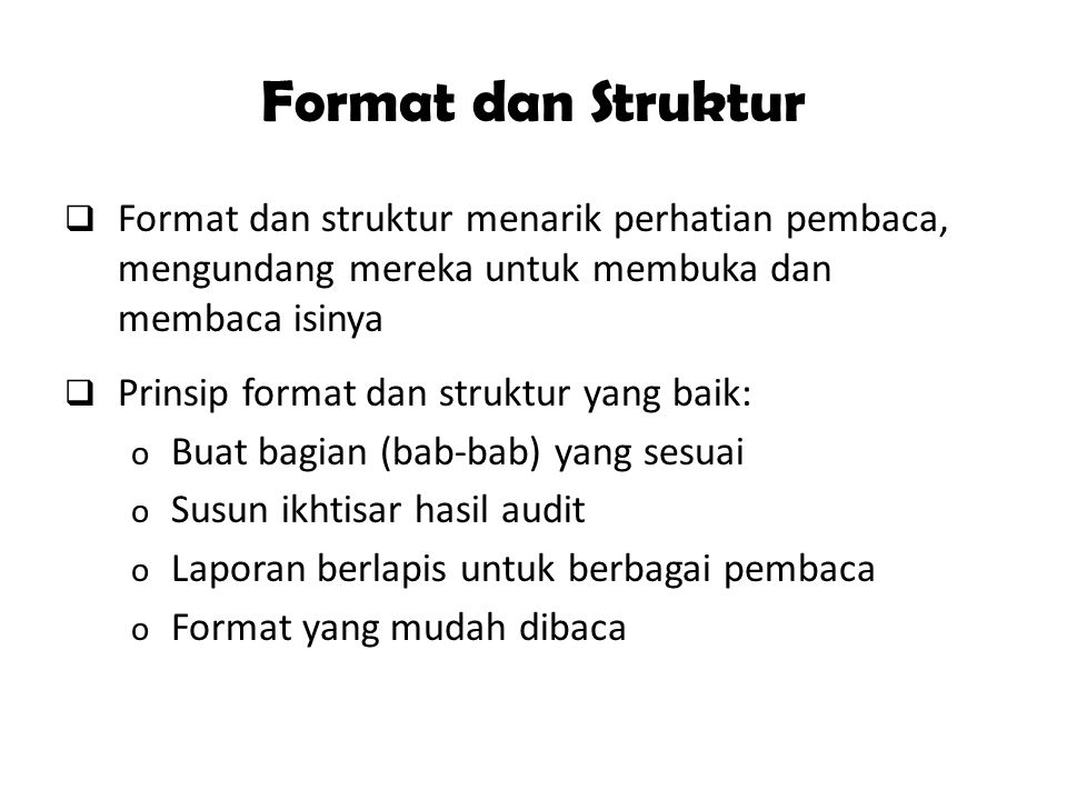 Format dan Struktur Format dan struktur menarik perhatian pembaca, mengundang mereka untuk membuka dan membaca isinya.