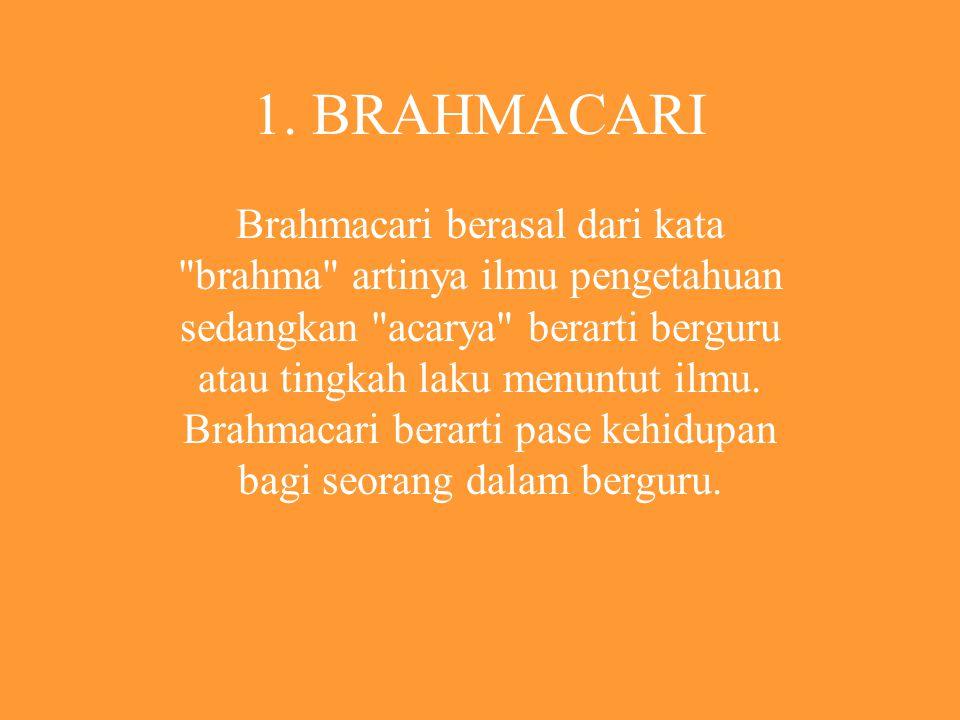 1. BRAHMACARI