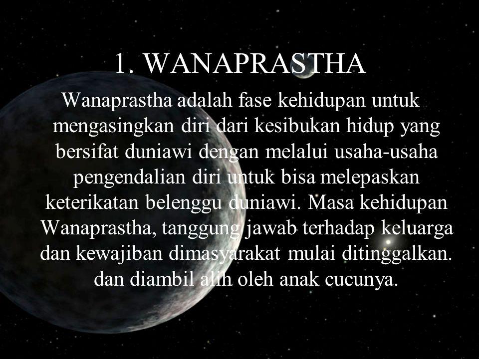 1. WANAPRASTHA
