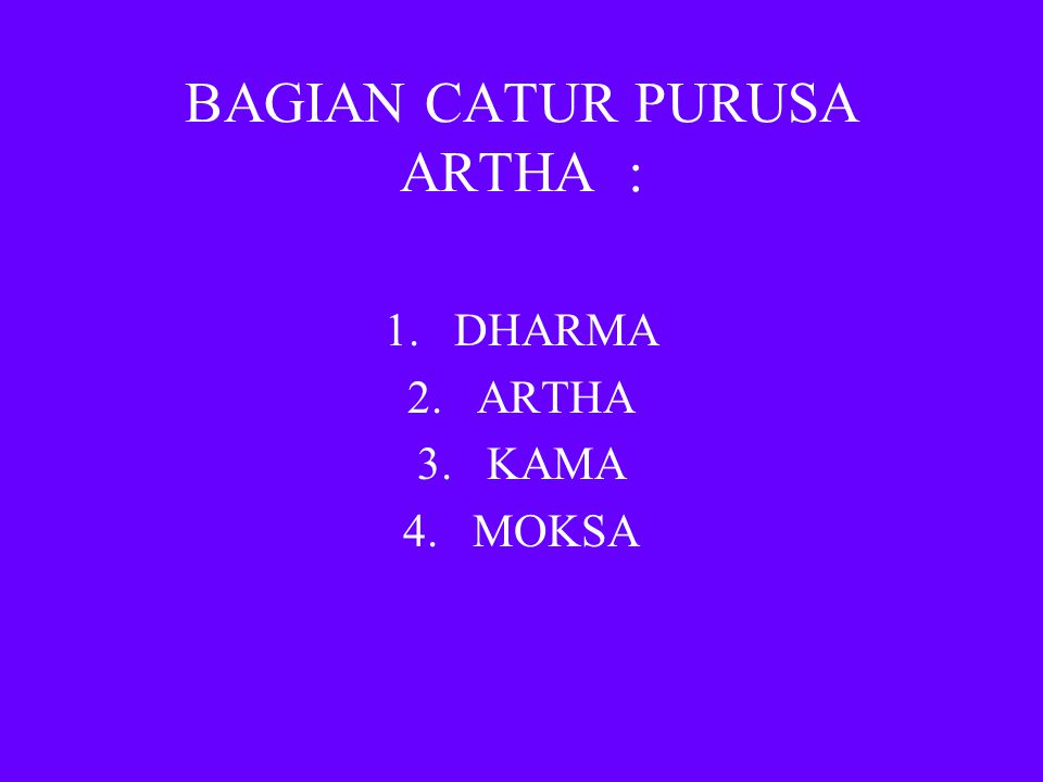 BAGIAN CATUR PURUSA ARTHA :