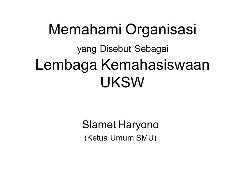 Memahami Organisasi yang Disebut Sebagai Lembaga Kemahasiswaan UKSW