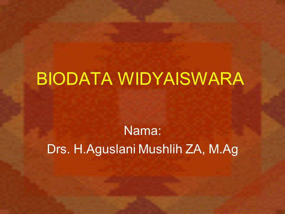 Nama: Drs. H.Aguslani Mushlih ZA, M.Ag