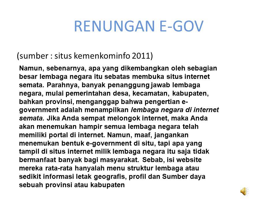 RENUNGAN E-GOV (sumber : situs kemenkominfo 2011)