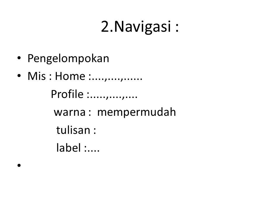 2.Navigasi : Pengelompokan Mis : Home :....,....,......