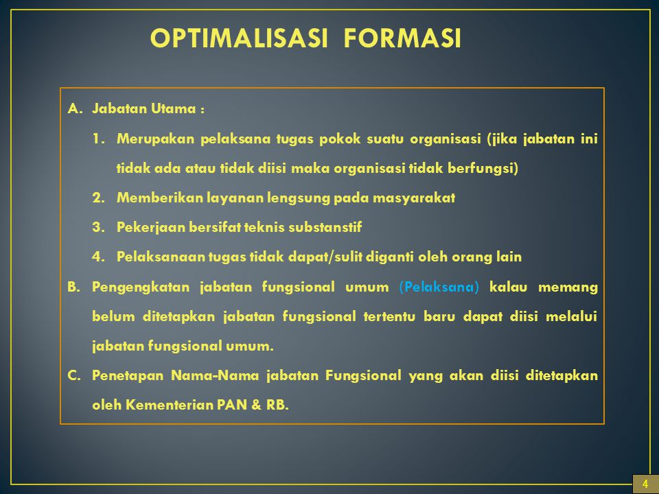 OPTIMALISASI FORMASI Jabatan Utama :