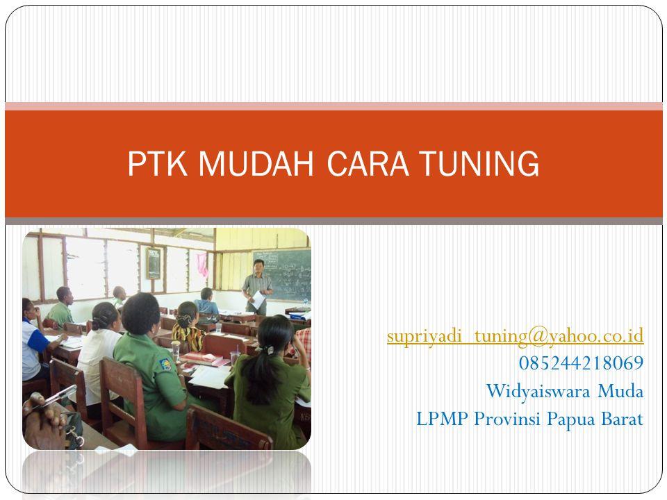 PTK MUDAH CARA TUNING supriyadi_tuning@yahoo.co.id 085244218069