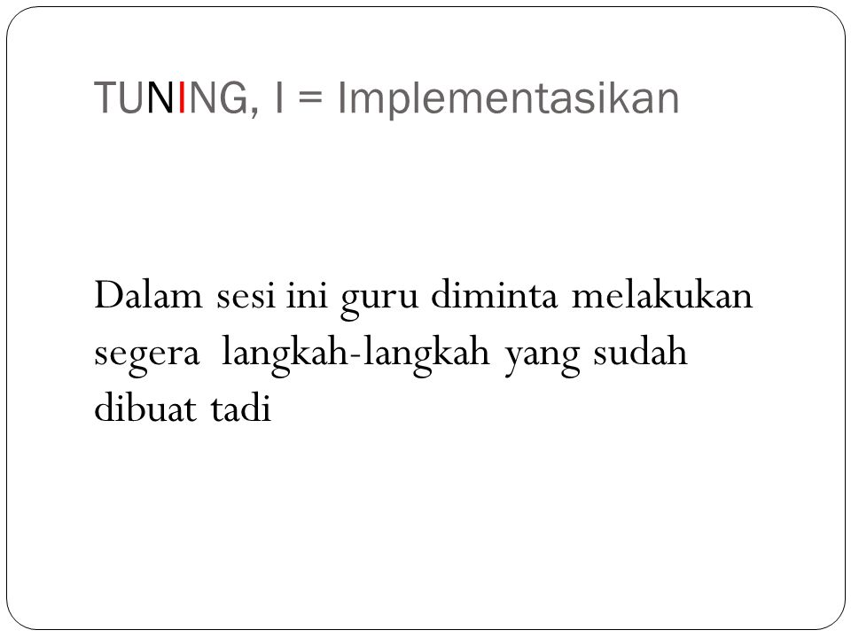 TUNING, I = Implementasikan