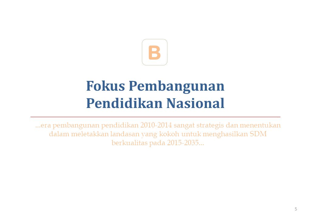 B Fokus Pembangunan Pendidikan Nasional