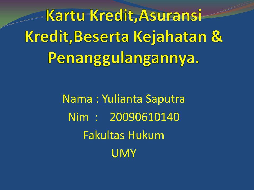 Kartu Kredit,Asuransi Kredit,Beserta Kejahatan & Penanggulangannya.