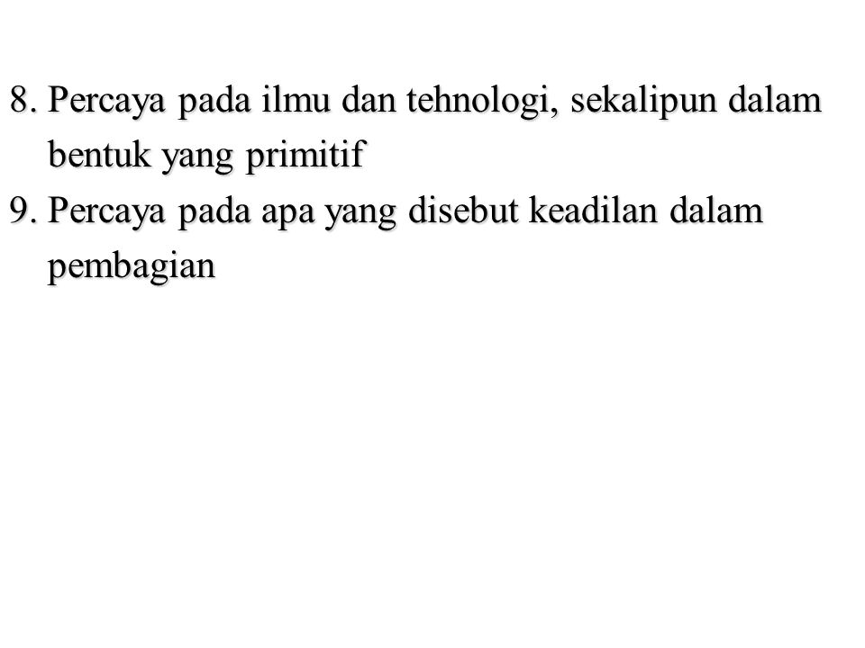 8. Percaya pada ilmu dan tehnologi, sekalipun dalam