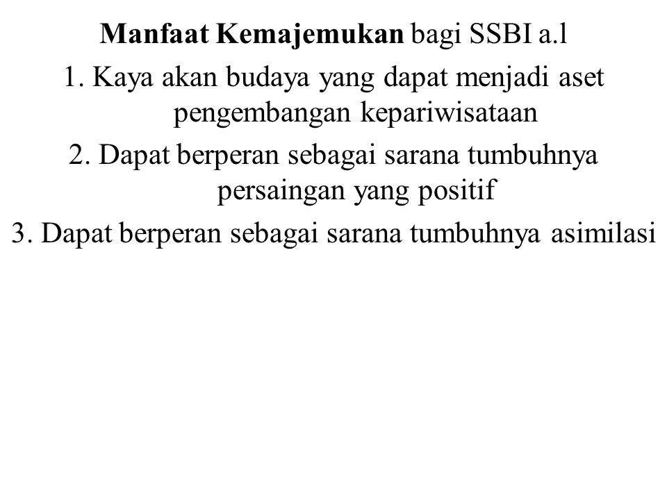 Manfaat Kemajemukan bagi SSBI a.l