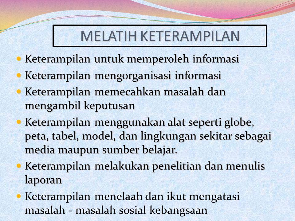 MELATIH KETERAMPILAN Keterampilan untuk memperoleh informasi