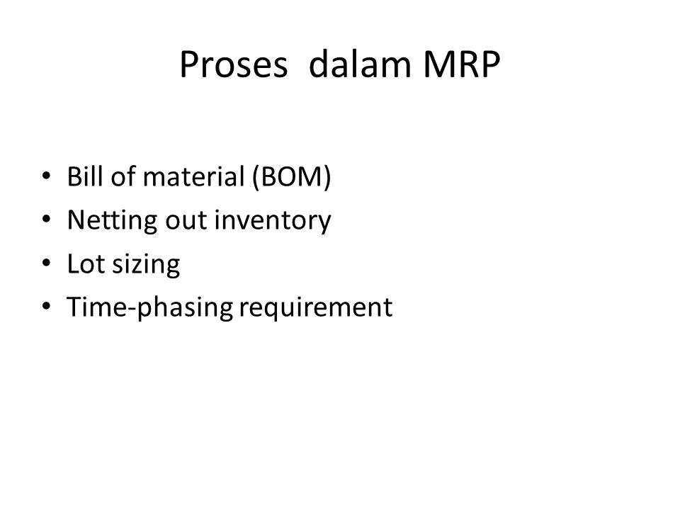 Proses dalam MRP Bill of material (BOM) Netting out inventory