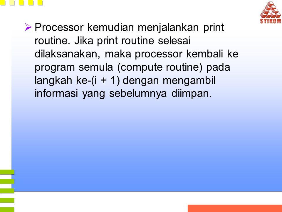 Processor kemudian menjalankan print routine