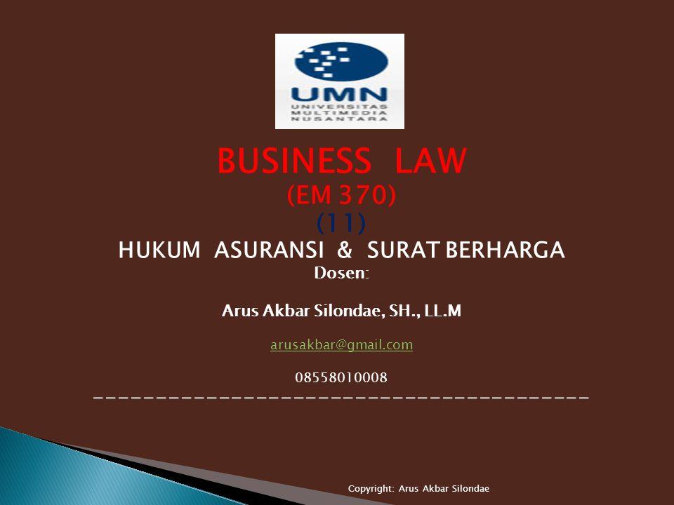 HUKUM ASURANSI & SURAT BERHARGA Arus Akbar Silondae, SH., LL.M
