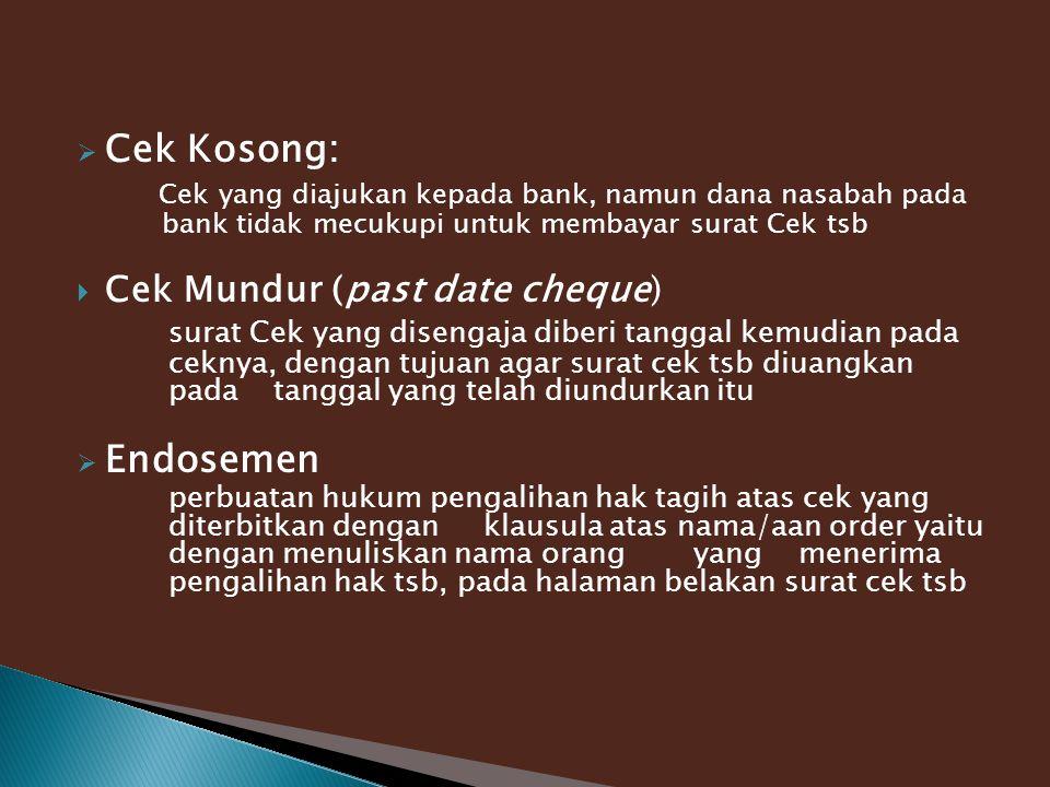Cek Kosong: Endosemen Cek Mundur (past date cheque)