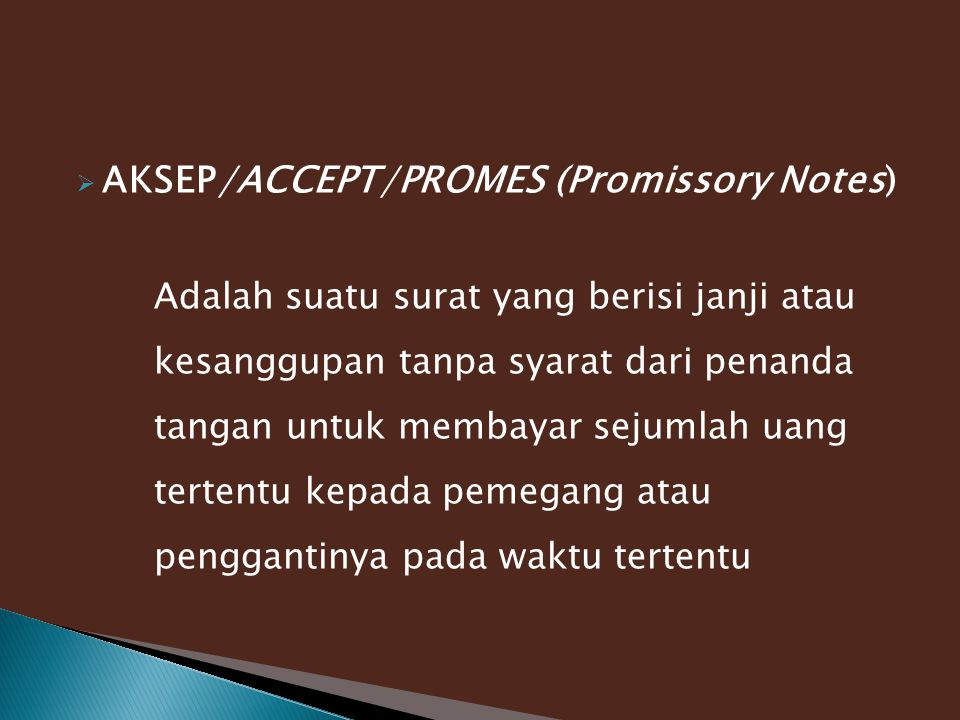 AKSEP/ACCEPT/PROMES (Promissory Notes)