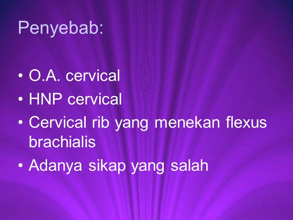 Penyebab: O.A. cervical HNP cervical