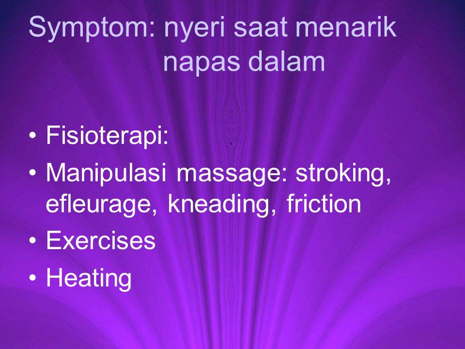 Symptom: nyeri saat menarik napas dalam