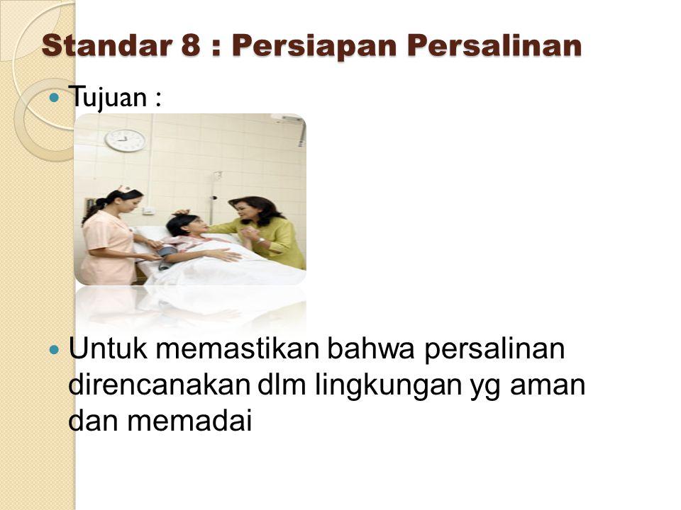 Standar 8 : Persiapan Persalinan