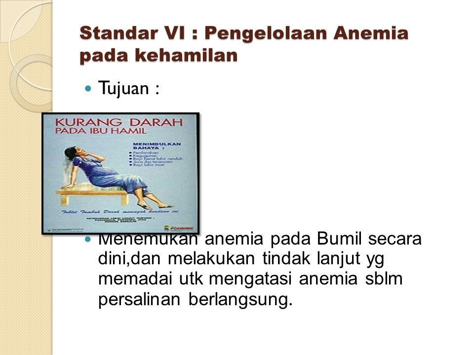 Standar VI : Pengelolaan Anemia pada kehamilan