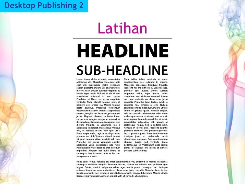 Desktop Publishing 2 Latihan