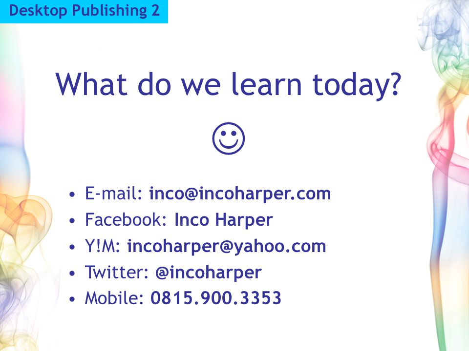  What do we learn today E-mail: inco@incoharper.com