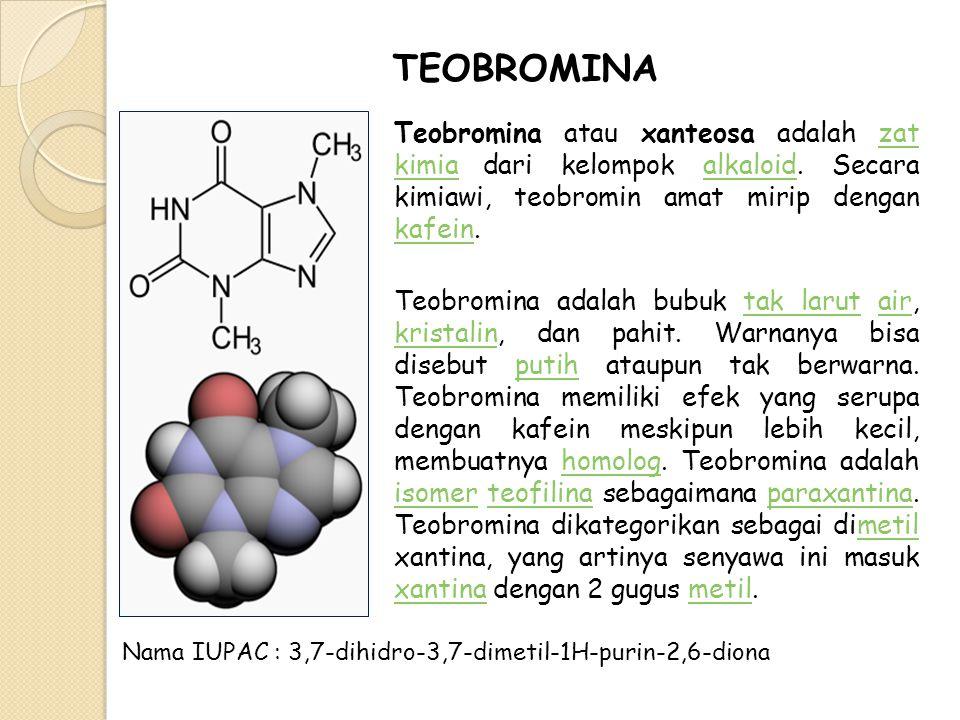 TEOBROMINA Teobromina atau xanteosa adalah zat kimia dari kelompok alkaloid. Secara kimiawi, teobromin amat mirip dengan kafein.