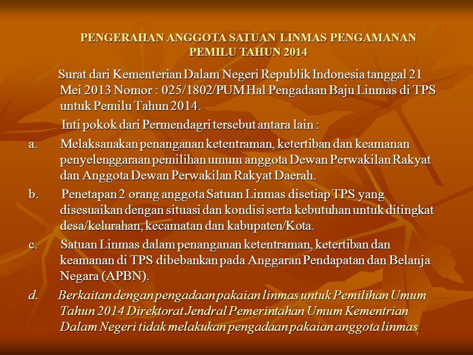 PENGERAHAN ANGGOTA SATUAN LINMAS PENGAMANAN PEMILU TAHUN 2014