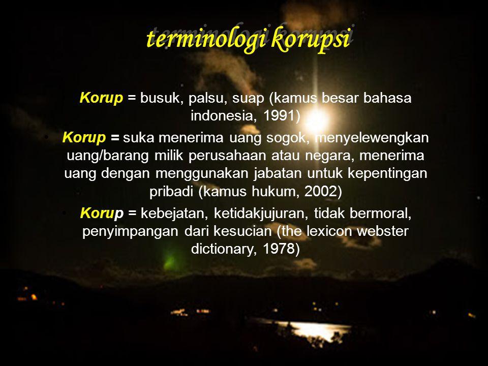 Korup = busuk, palsu, suap (kamus besar bahasa indonesia, 1991)