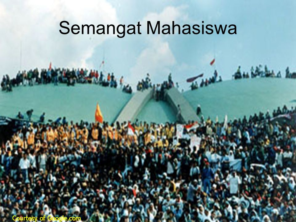 Semangat Mahasiswa Courtesy of Google.com