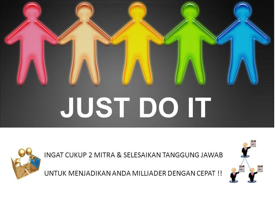 JUST DO IT INGAT CUKUP 2 MITRA & SELESAIKAN TANGGUNG JAWAB