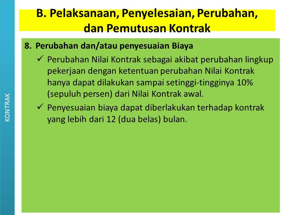 B. Pelaksanaan, Penyelesaian, Perubahan, dan Pemutusan Kontrak
