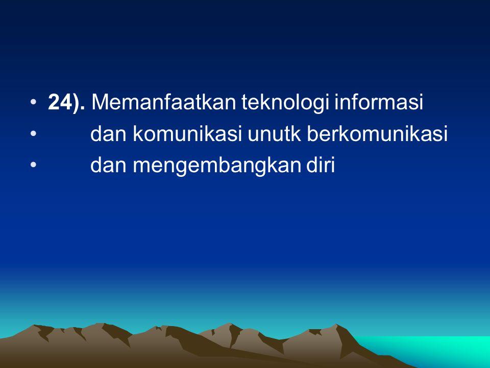24). Memanfaatkan teknologi informasi