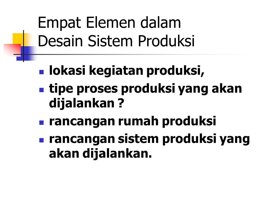Empat Elemen dalam Desain Sistem Produksi
