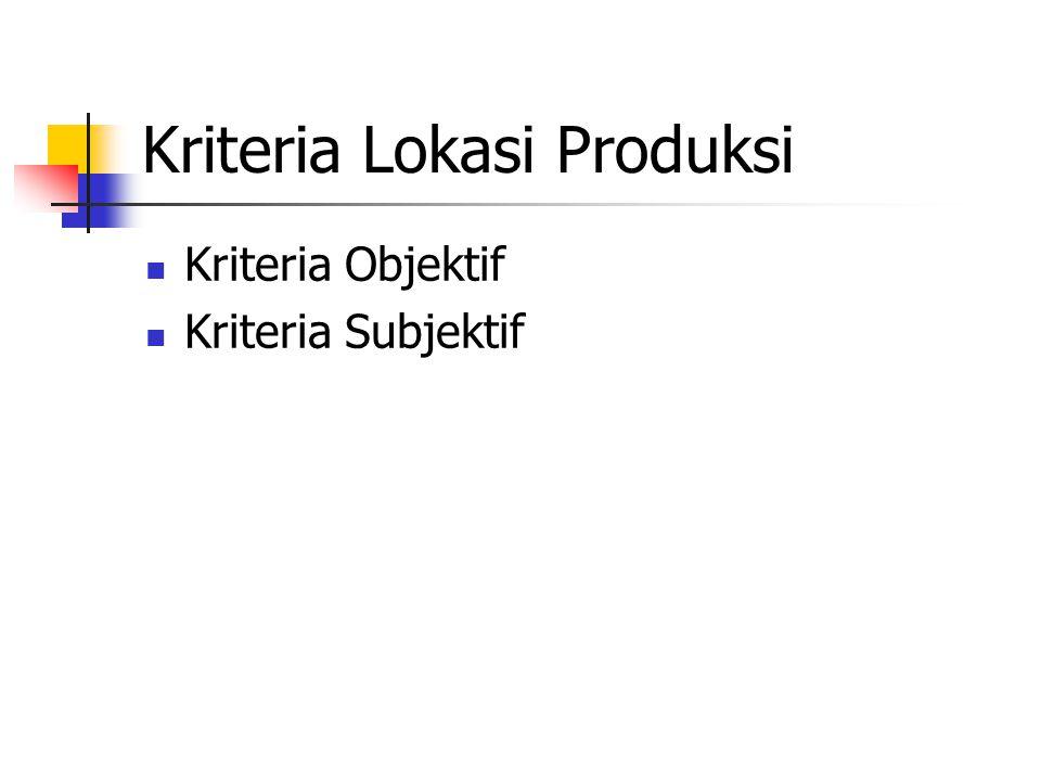 Kriteria Lokasi Produksi
