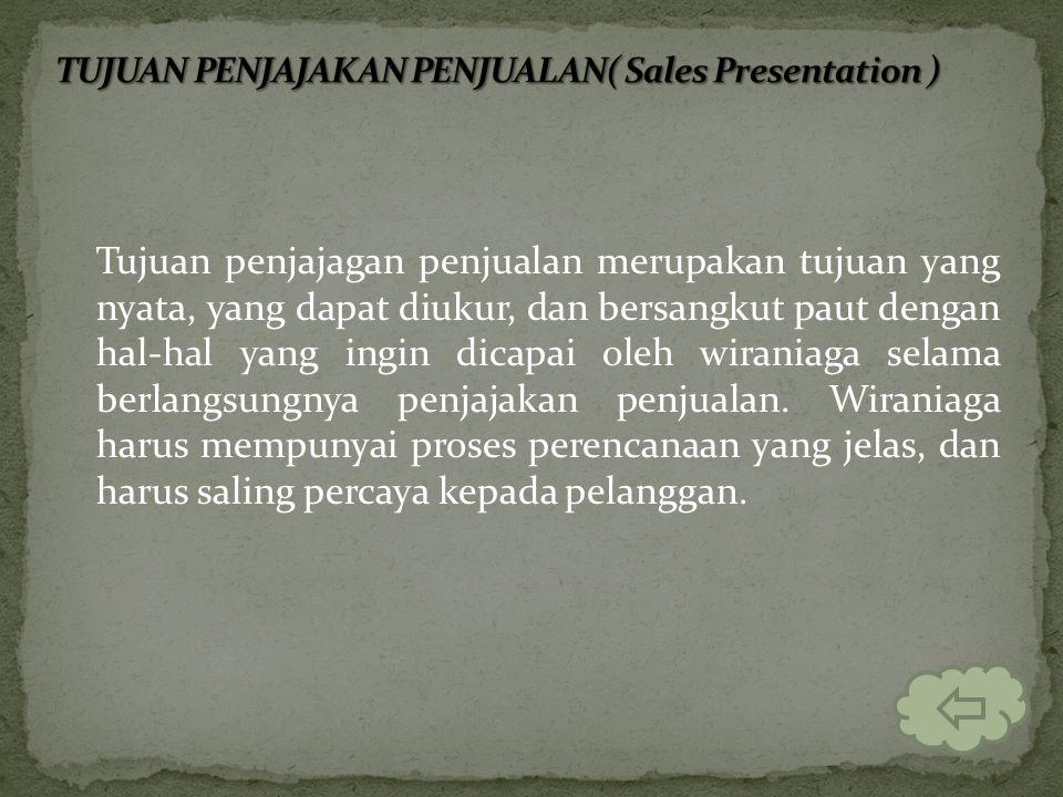 TUJUAN PENJAJAKAN PENJUALAN( Sales Presentation )