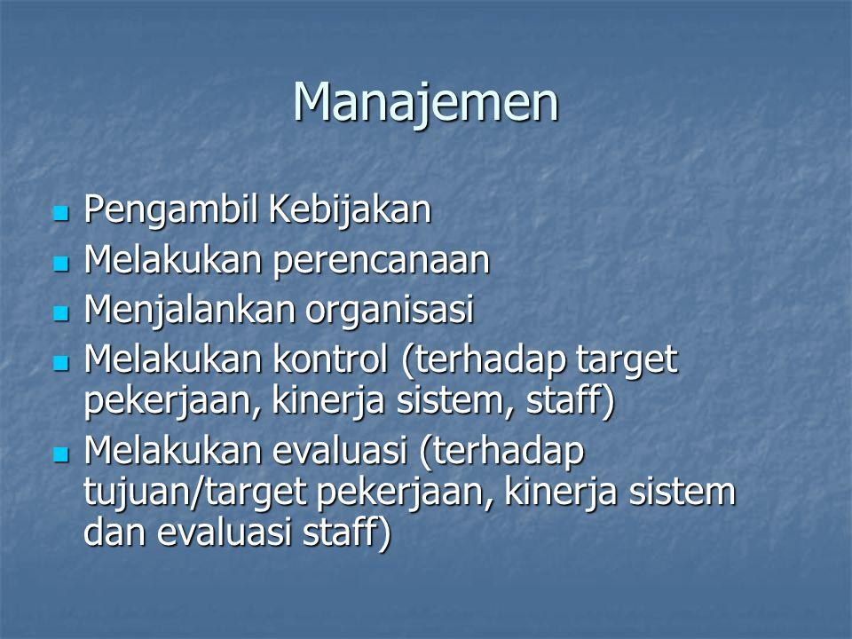 Manajemen Pengambil Kebijakan Melakukan perencanaan