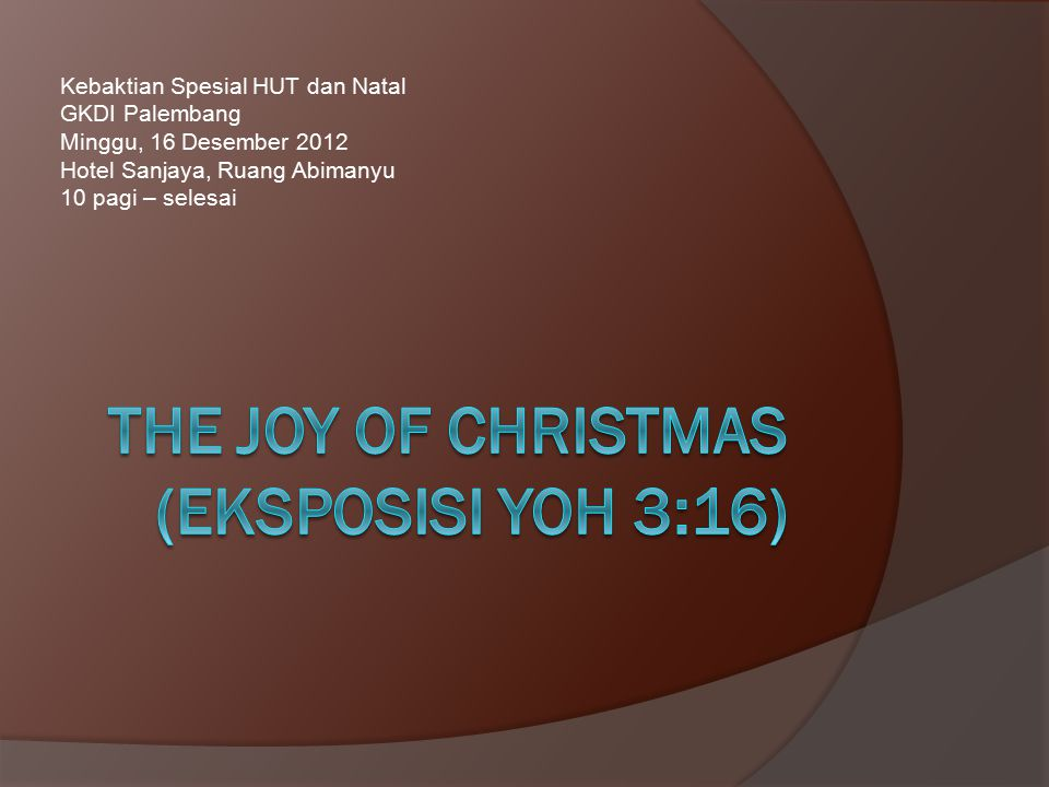 THE Joy of christmas (EKSPOSISI YOH 3:16)