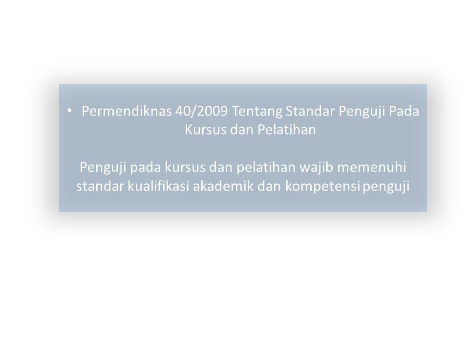 Permendiknas 40/2009 Tentang Standar Penguji Pada Kursus dan Pelatihan
