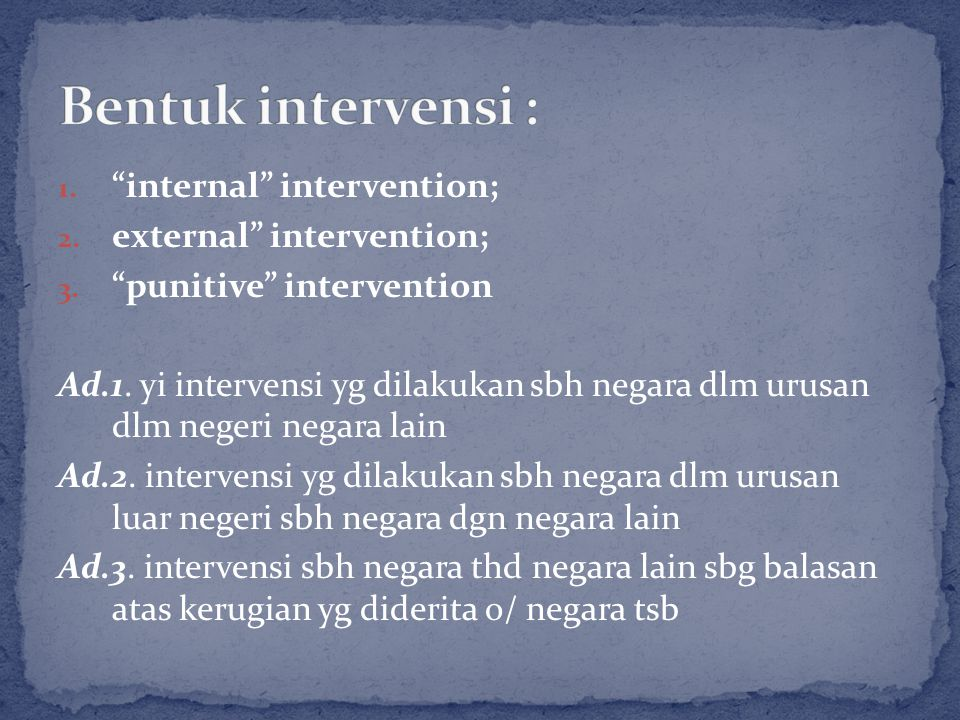 Bentuk intervensi : internal intervention; external intervention;