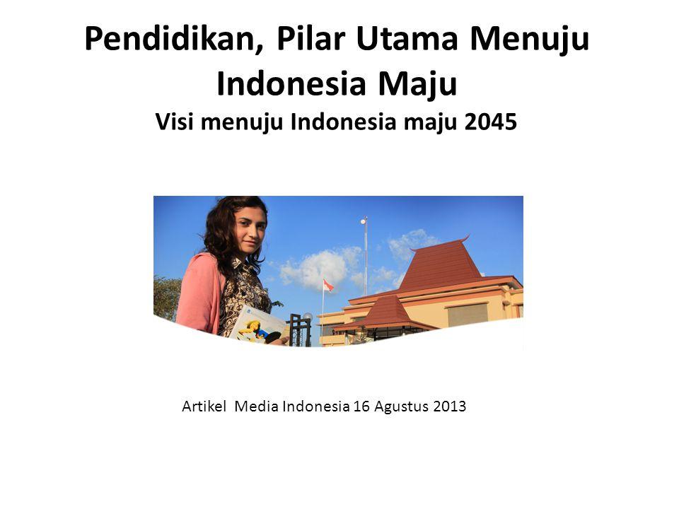 Pendidikan, Pilar Utama Menuju Indonesia Maju Visi menuju Indonesia maju 2045