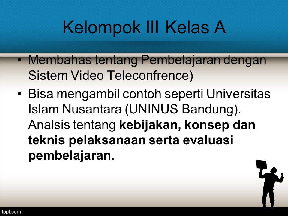 Kelompok III Kelas A Membahas tentang Pembelajaran dengan Sistem Video Teleconfrence)