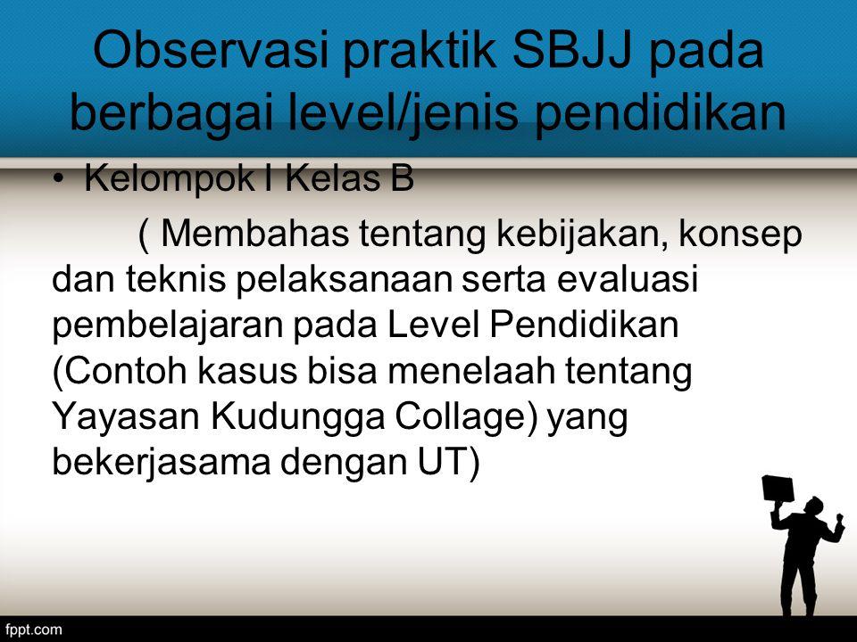 Observasi praktik SBJJ pada berbagai level/jenis pendidikan