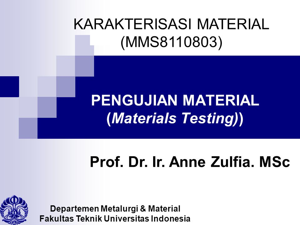 PENGUJIAN MATERIAL (Materials Testing))