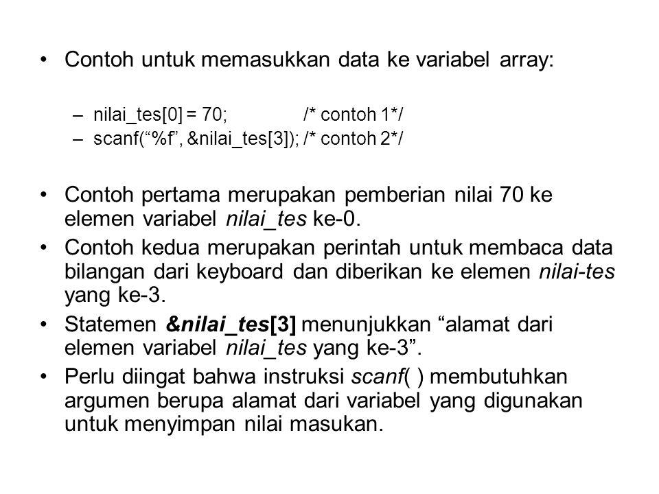Contoh untuk memasukkan data ke variabel array: