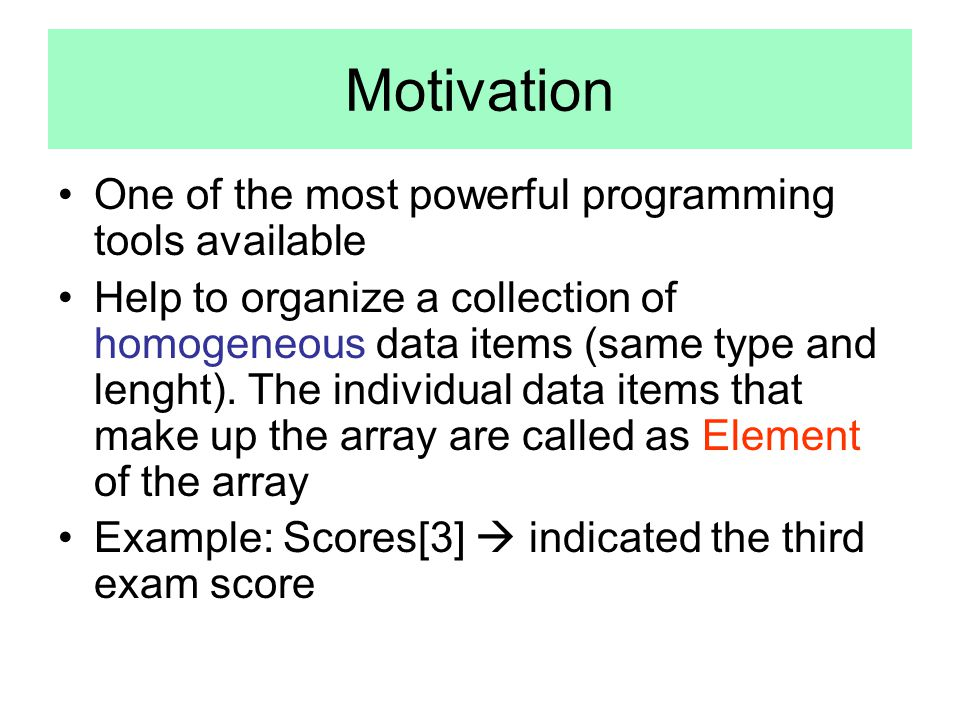 Motivation One of the most powerful programming tools available