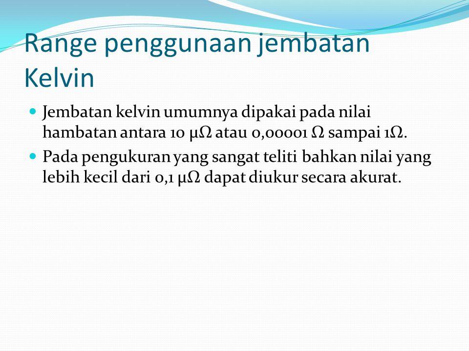 Range penggunaan jembatan Kelvin
