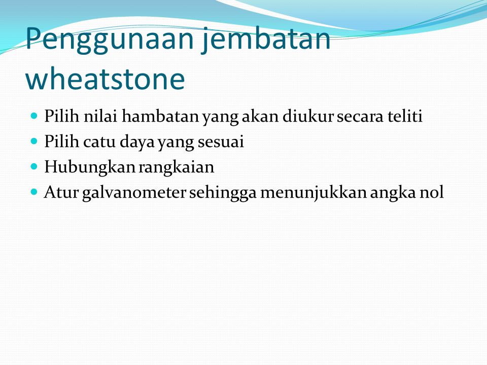 Penggunaan jembatan wheatstone